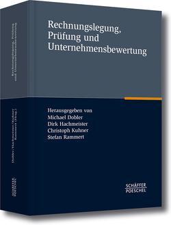 Rechnungslegung, Prüfung und Unternehmensbewertung von Dobler,  Michael, Hachmeister,  Dirk, Kuhner,  Christoph, Rammert,  Stefan