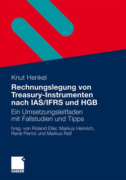 Rechnungslegung von Treasury-Instrumenten nach IAS/IFRS und HGB von Eller,  Roland, Heinrich,  Markus, Henkel,  Knut, Perrot,  René, Reif,  Markus