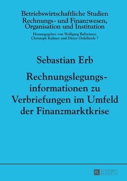 Rechnungslegungsinformationen zu Verbriefungen im Umfeld der Finanzmarktkrise von Erb,  Sebastian