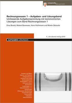 Rechnungswesen 1 – Aufgaben- und Lösungsband von Baumann,  Robert, Bivetti,  Erna, Hürlimann,  Hans, Strässler,  Martin