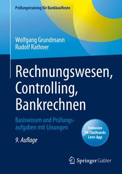 Rechnungswesen, Controlling, Bankrechnen von Grundmann,  Wolfgang, Rathner,  Rudolf