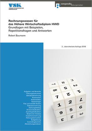 Rechnungswesen für das Höhere Wirtschaftsdiplom HWD von Baumann,  Robert
