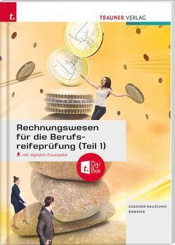 Rechnungswesen für die Berufsreifeprüfung (Teil 1) inkl. E-Book mit digitalem Zusatzpaket von Gassner-Rauscher,  Barbara, Rammer,  Elke