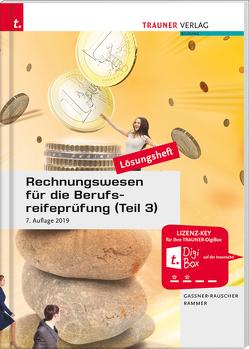 Rechnungswesen für die Berufsreifeprüfung (Teil 3) Personalverrechnung & Steuerlehre aktuell Lösungsheft von Gassner-Rauscher,  Barbara