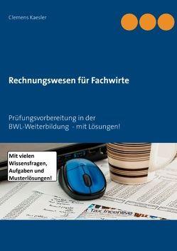 Rechnungswesen für Fachwirte von Kaesler,  Clemens