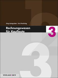 Rechnungswesen für Kaufleute 3 – Theorie und Aufgaben, Bundle inkl. PDF von Leimgruber,  Jürg, Prochinig,  Urs