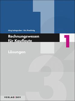 Rechnungswesen für Kaufleute / Rechnungswesen für Kaufleute 1 – Lösungen, Bundle inkl. PDF von Leimgruber,  Jürg, Prochinig,  Urs