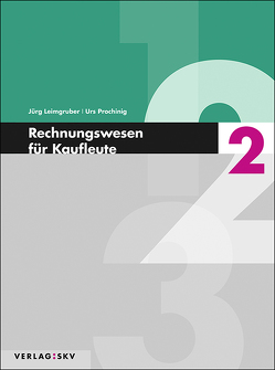 Rechnungswesen für Kaufleute / Rechnungswesen für Kaufleute 2 – Theorie und Aufgaben, Bundle inkl. PDF von Leimgruber,  Jürg, Prochinig,  Urs