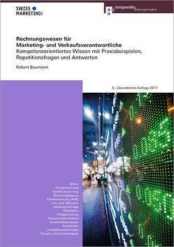 Rechnungswesen für Marketing- und Verkaufsverantwortliche von Baumann,  Robert