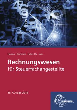 Rechnungswesen für Steuerfachangestellte von Harbers,  Karl, Hochmuth,  Ilona, Huber-Jilg,  Peter, Lutz,  Karl