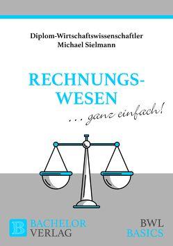 Rechnungswesen – ganz einfach! von Sielmann,  Michael