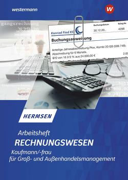 Rechnungswesen im Groß- und Außenhandel / Rechnungswesen Kaufmann / Kauffrau für Groß- und Außenhandelsmanagement von Hermsen,  Jürgen