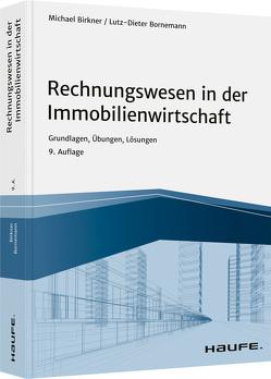 Rechnungswesen in der Immobilienwirtschaft – inkl. Arbeitshilfen online von Birkner,  Michael, Bornemann,  Lutz-Dieter