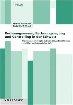 Rechnungswesen, Rechnungslegung und Controlling in der Schweiz von Mattle,  Herbert, Pfaff,  Dieter