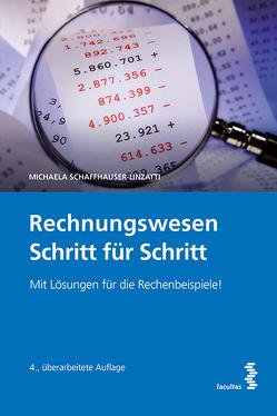Rechnungswesen Schritt für Schritt von Michaela,  Schaffhauser-Linzatti
