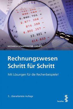 Rechnungswesen Schritt für Schritt von Schaffhauser-Linzatti,  Michaela