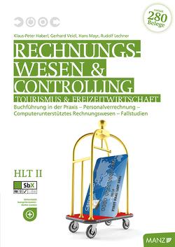 Rechnungswesen Tourismus und Freizeit / Rechnungswesen Tourismus HLT II von Haberl,  Klaus-Peter, Lechner,  Rudolf, Mayr,  Hans, Veidl,  Gerhard