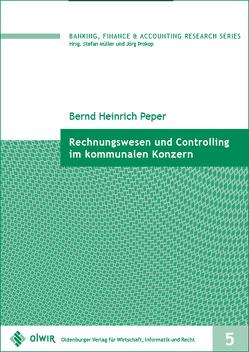 Rechnungswesen und Controlling im kommunalen Konzern von Peper,  Bernd Heinrich