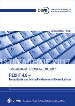Recht 4.0 – Innovationen aus den rechtswissenschaftlichen Laboren von Taeger,  Jürgen