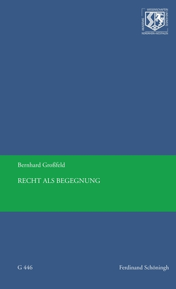 Recht als Begegnung von Großfeld,  Bernhard, Haneklaus,  Birgitt