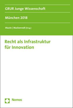 Recht als Infrastruktur für Innovation von Mackenrodt,  Mark-Oliver, Maute,  Lena