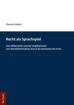 Recht als Sprachspiel von Hubert,  Florian