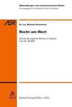 Recht am Wort von Schweizer,  Michael