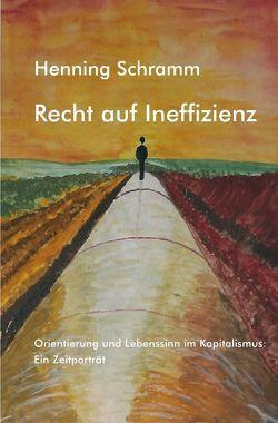 Recht auf Ineffizienz von Schramm,  Henning
