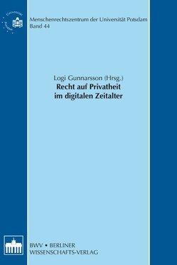 Recht auf Privatheit im digitalen Zeitalter von Gunnarsson,  Logi
