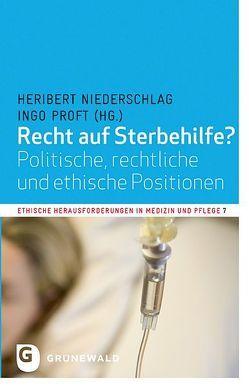 Recht auf Sterbehilfe? von Niederschlag,  Heribert, Proft,  Ingo