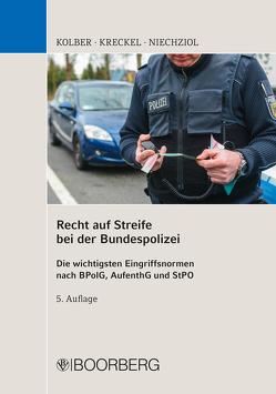 Recht auf Streife bei der Bundespolizei von Kolber,  Ingo, Kreckel,  Jürgen, Niechziol,  Frank