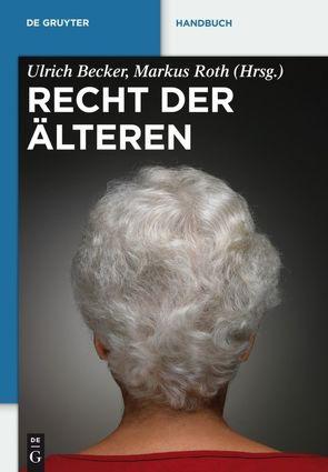 Recht der Älteren von Becker,  Ulrich, Roth,  Markus