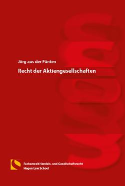 Recht der Aktiengesellschaften von aus der Fünten,  Jörg
