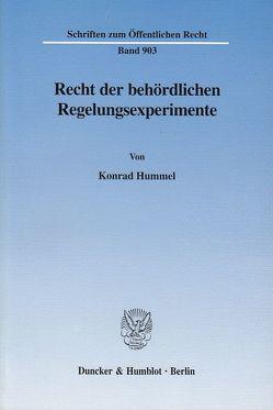 Recht der behördlichen Regelungsexperimente. von Hummel,  Konrad