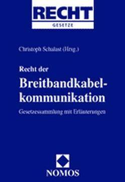 Recht der Breitbandkabelkommunikation von Schalast,  Christoph
