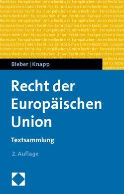 Recht der Europäischen Union von Bieber,  Roland, Knapp,  Wolfgang