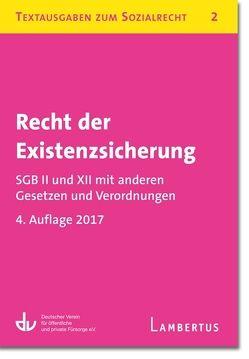 Recht der Existenzsicherung – SGB II und XII mit anderen Gesetzen und Verordnungen