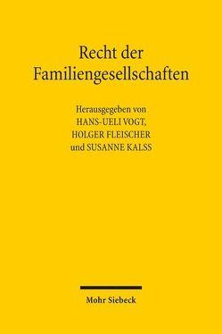Recht der Familiengesellschaften von Fleischer,  Holger, Kalss,  Susanne, Vogt,  Hans-Ueli