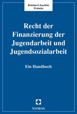 Recht der Finanzierung der Jugendarbeit und Jugendsozialarbeit von Wabnitz,  Reinhard Joachim