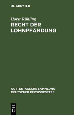 Recht der Lohnpfändung von Rühling,  Horst