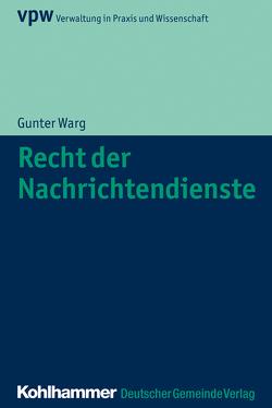 Recht der Nachrichtendienste von Warg,  Gunter