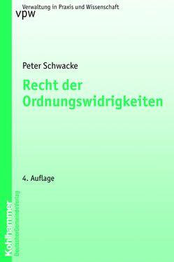 Recht der Ordnungswidrigkeiten von Schwacke,  Peter