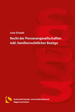 Recht der Personengesellschaften inkl. familienrechtlicher Bezüge von Schade,  Lutz