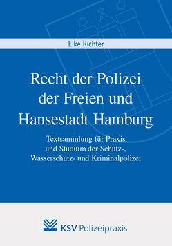 Recht der Polizei in der Freien und Hansestadt Hamburg von Richter,  Eike