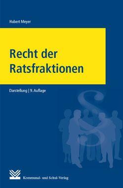 Recht der Ratsfraktionen von Meyer,  Hubert