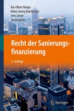 Recht der Sanierungsfinanzierung von Bamberger,  Heinz Georg, Knops,  Kai-Oliver, Lieser,  Jens
