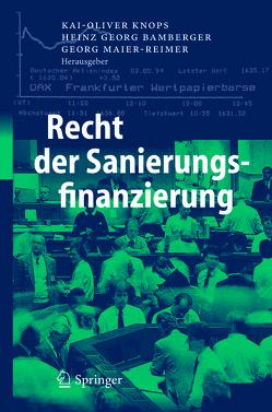 Recht der Sanierungsfinanzierung von Bamberger,  Heinz Georg, Knops,  Kai-Oliver, Maier-Reimer,  Georg