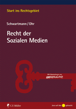 Recht der Sozialen Medien von Ohr,  Sara, Schwartmann,  Rolf