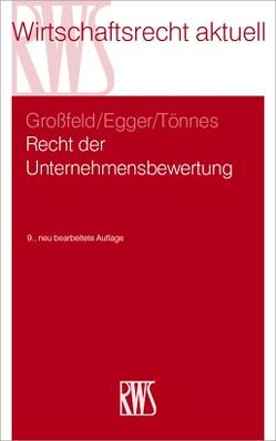 Recht der Unternehmensbewertung von Egger,  Ulrich, Großfeld,  Bernhard, Tönnes,  Wolf Achim