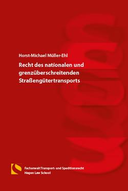 Recht des nationalen und grenzüberschreitenden Straßengütertransports von Müller-Ehl,  Horst-Michael